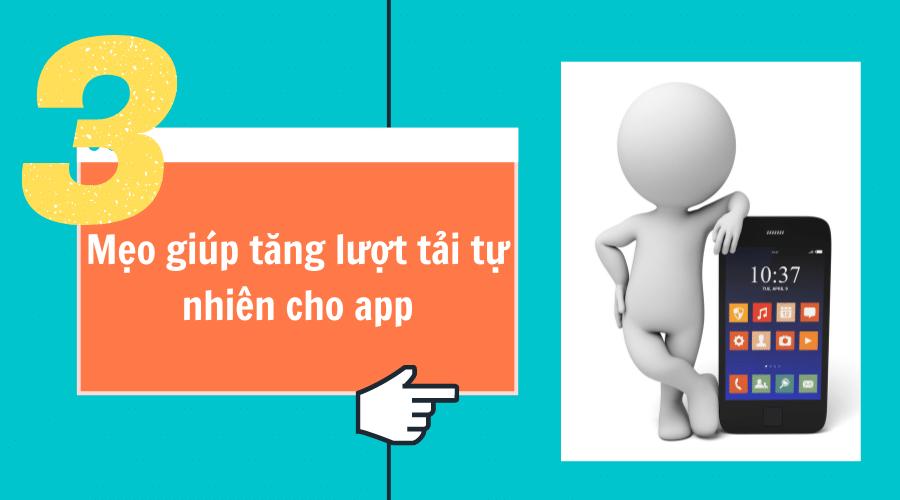 3 Mẹo Giúp Tăng Lượt Tải Tự Nhiên (Organic Downloads) Cho App