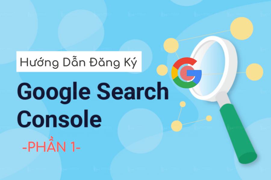 hướng dẫn đăng ký google search console