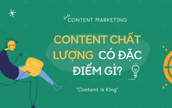 Một bài content chất lượng có những đặc điểm gì?