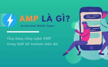 AMP giúp cải thiện tốc độ hiển thị trang và những điều cần biết