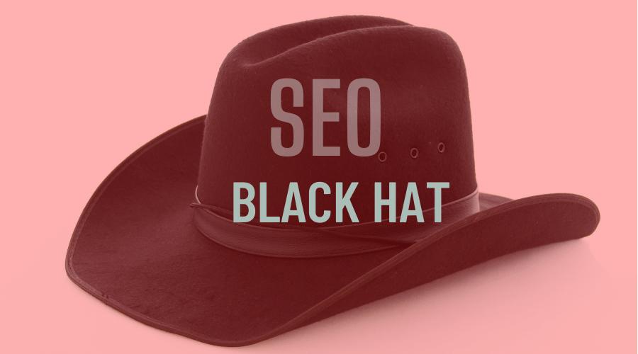 SEO mũ đen là gì? Những điều cần biết về SEO mũ đen