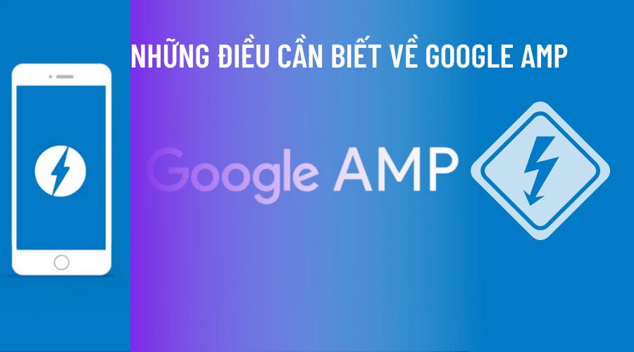 AMP là gì? Những điều cần biết về Google AMP