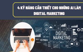 4 kỹ năng cần thiết cho những ai làm Digital Marketing