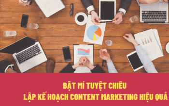 Bật mí tuyệt chiêu lập kế hoạch Content Marketing hiệu quả