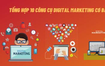 Tổng hợp 10 công cụ Digital Marketing cơ bản