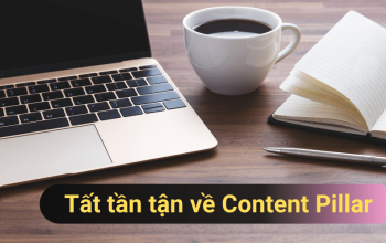 Content Pillar là gì? Tất tần tật về Content Pillar mới nhất